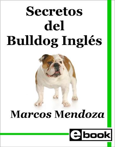 bulldog inglés- libro entrenamiento cachorro adulto crianza