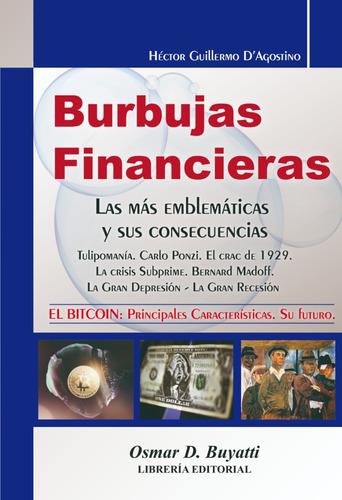 burbujas financieras - hector g. d´agostino - buyatti