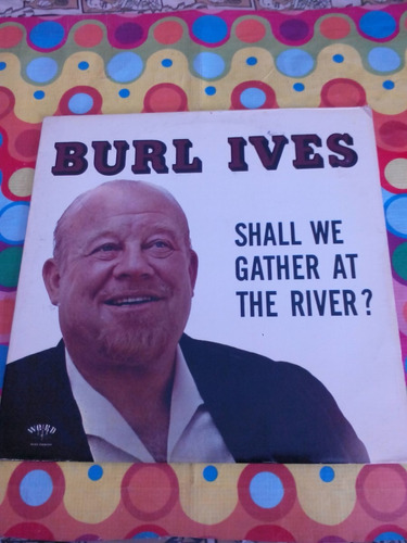 burl ives lp shall we gather at the river. importado u.s.a.