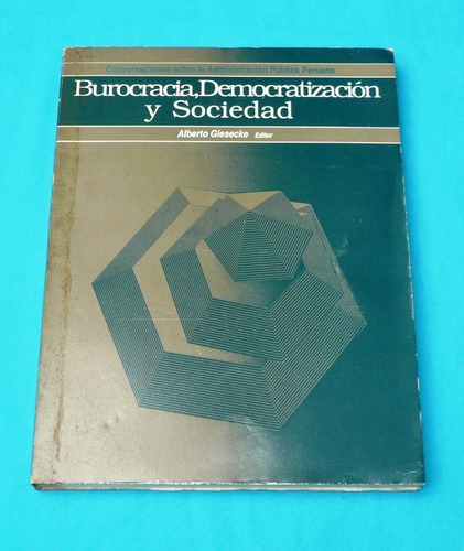 burocracia democratización y sociedad alberto giesecke 1989