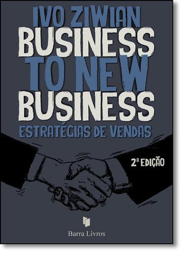 business to new business: estratégias de vendas