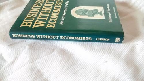 business without economists william j. hudson tapa dura