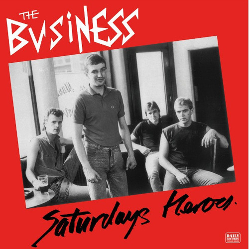 bussiness - saturday heroes lp oi! skinhead cock sparrer