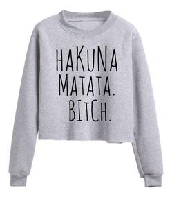 Buzo Corto Moda Tumblr Hakuna Matata Bitch Kawaii