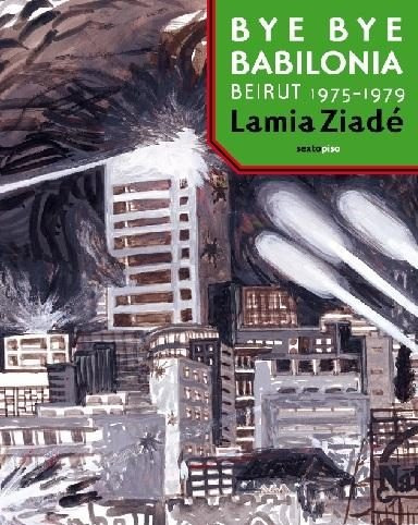 bye bye babilonia - beirut 1975-1979, ziadé, sexto piso #