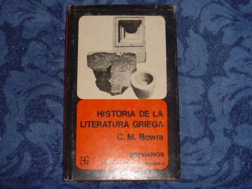 c. m. bowra, historia de la literatura griega, fondo de