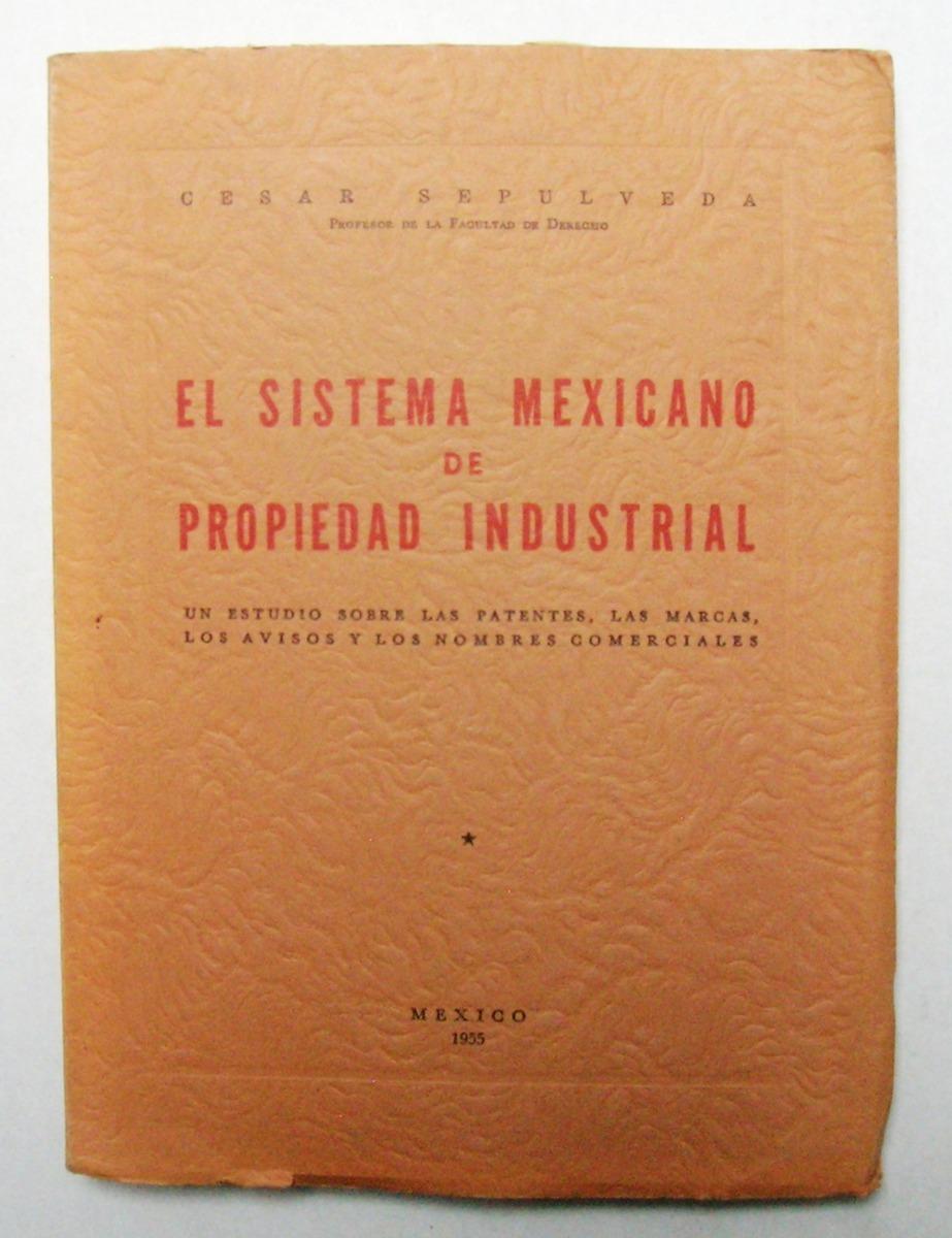 C  Sepulveda Sistema Mexicano De Propiedad Industrial Libro - $ 650 00