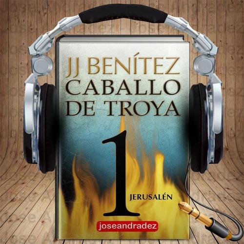 caballo de troya 1 - j.j. benitez + 77 audiolibros