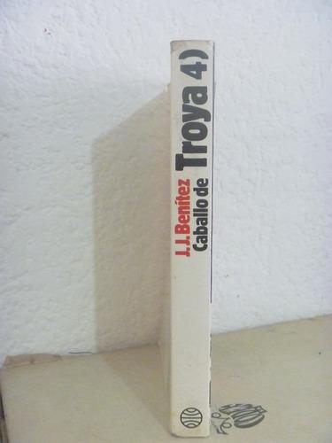 caballo de troya 4.  j. j. benitez. planeta. 5a reimp. 1992