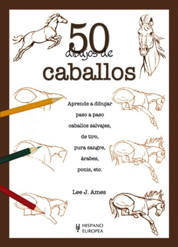 caballos 50 dibujos de, lee j. ames, hispano europea