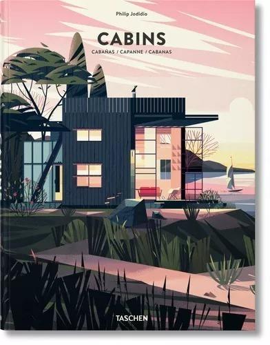 cabañas, cabins - jodidio, philip - taschen
