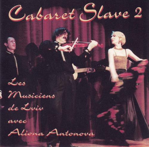 cabaret slave 2 - les musiciens de lviv
