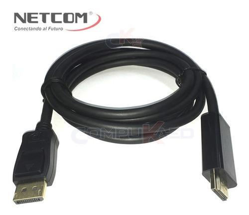 cable displayport dp a hdmi netcom de 3 metros ultra hd 4k