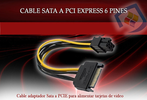 cable sata a 6 pines para tarjeta video