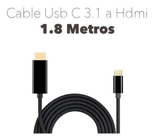 cable usb c a hdmi 1.8 metros ultra hd 4k usb c 3.1