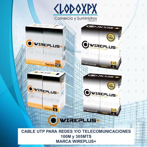cable utp cat5 y cat6 de 100mts y 305mts marca wireplus+