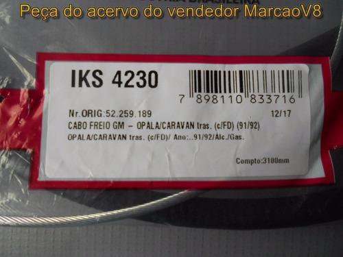 cabo do freio de mão iks 4230 opala 91 a 92 c freio a disco