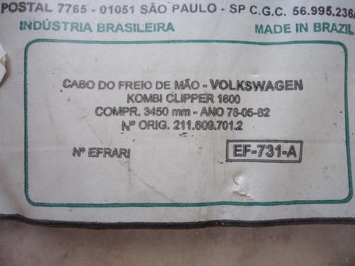 cabo freio mão kombi 1600 78 79 80 81  efrari 211.609.721.2
