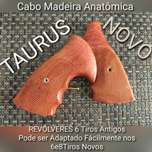 cabo madeira anatômica rev taurus antigos 6 e 8 ti (novo)