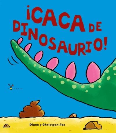 ¡caca de dinosaurio!(libro infantil y juvenil)
