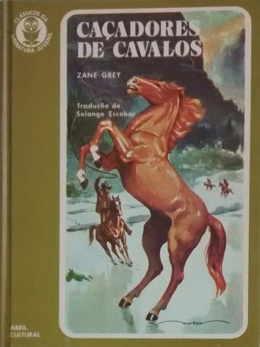 caçadores de cavalos - zane grey & solange escobar