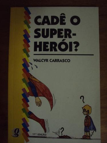 cadê o super-herói - walcyr carrasco