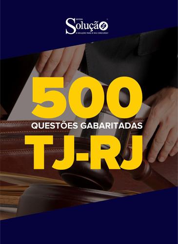 caderno de testes - tj-rj - 500 questões gabaritadas
