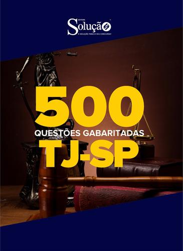 caderno de testes - tj-sp - 500 questões gabaritadas