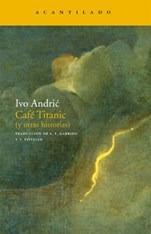 cafe titanic (y otras historias) - andric, ivo