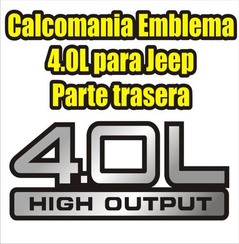 calcomania emblema trasero 4.0l high output para jeep