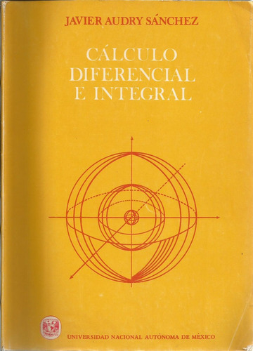 cálculo diferencial e integral. javier audry.