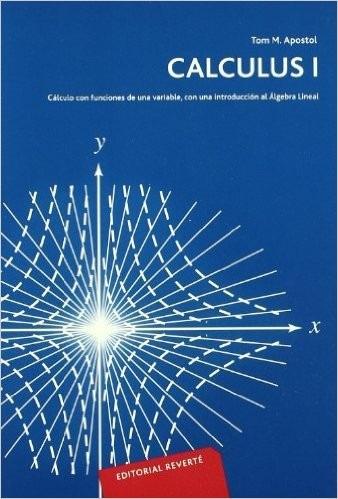calculus  / tomo i y ii / tom apostol / reverte
