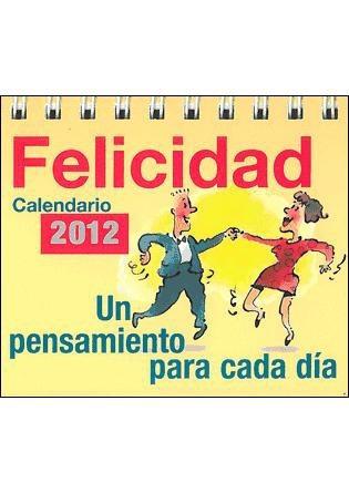 calendario 2012. felicidad: un pensamiento para cada dia(lib