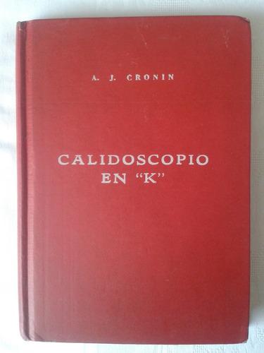 calidoscopio en  k .   a. j. cronin