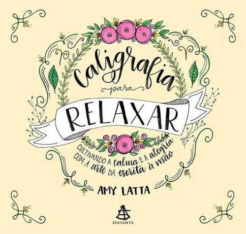 caligrafia para relaxar - cultivando a calma e a alegria com