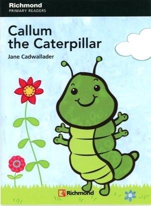 callum the caterpillar - level 1 - richmond primary readers