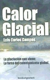 calor glacial(libro ecolog¿a y medio ambiente)