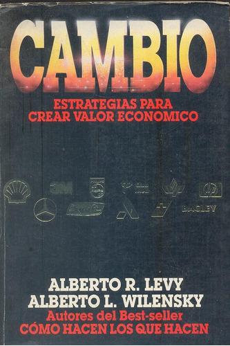 cambio - alberto r. levy / alberto l. wilensky