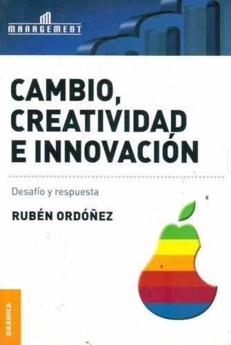cambio creatividad e innovacion: desafio y respuesta