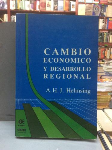 cambio económico y desarrollo regional. a h i helmsing