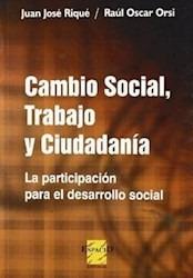 cambio social, trabajo y ciudadania rique, orsi (es)