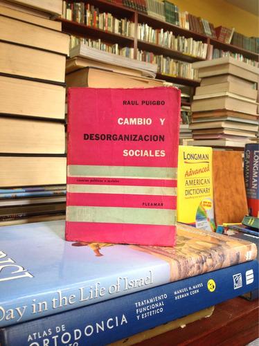 cambio y desorganización sociales. raúl puigbo. ed. pleamar.
