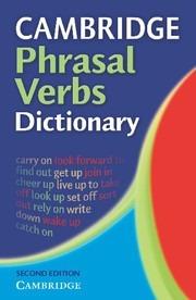 cambridge phrasal verbs dictionary - second edition