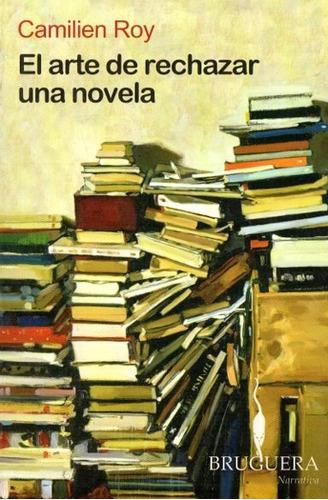 camilien roy - el arte de rechazar una novela - nuevo