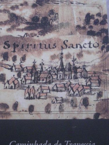 caminhada de travessia-novo governo do espírito santo-2004