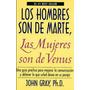 Libro Los Hombres Son De Marte Las Mujeres Son De Venus Pdf