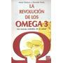 Libro * La Revolucion De Los Omega 3 * - Anne Dufour