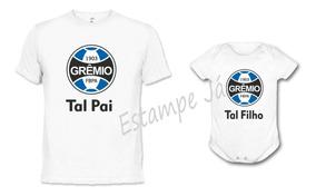 5990338fdc7524 Camisa + Body Gremio Tal Pai Tal Filho Futebol Time