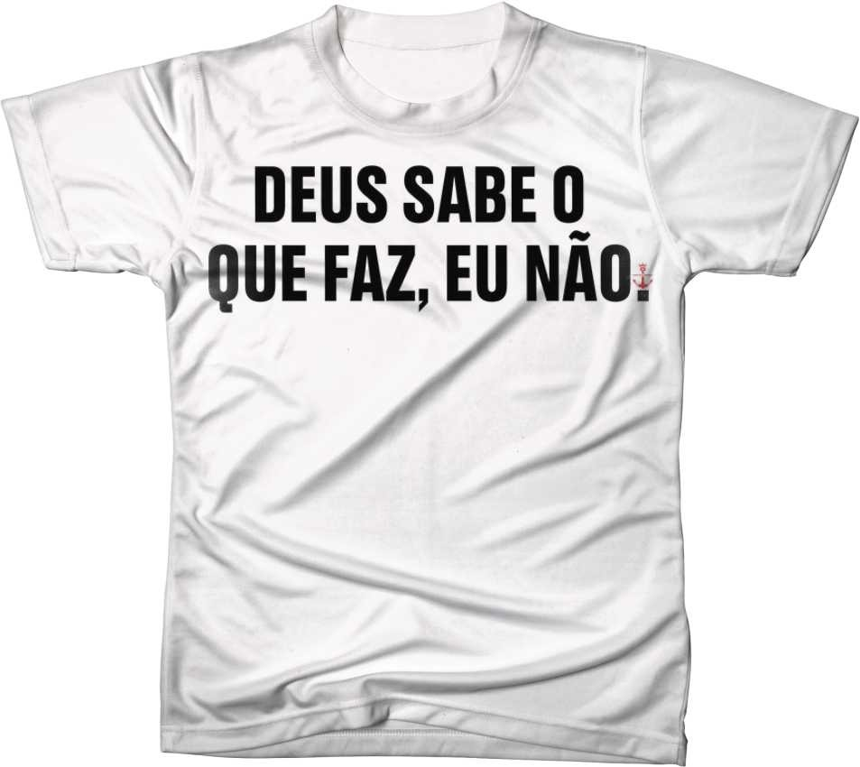 Camisa Camiseta Blusa Frases Tumblr Deus Sabe O Que Faz R 4999