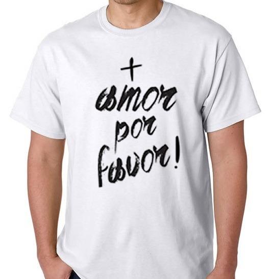 Camisa Camiseta Blusa Frete Grátis Mais Amor Por Favor Frase R 70
